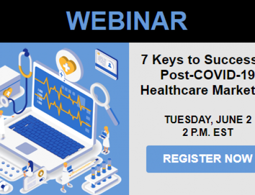 ON DEMAND: Free Webinar For Healthcare Marketers – Post-COVID-19 Strategies